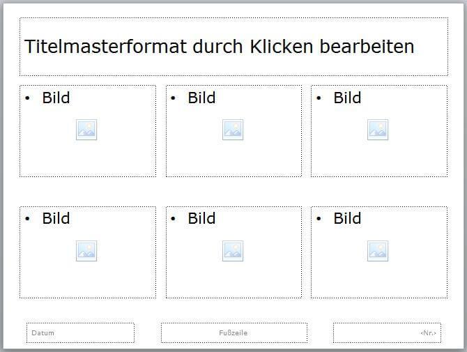 Eine PowerPoint Folie im Folienmaster, auf der 6 Bilder als Platzhalter eingefügt sind. Darüber steht die Überschrift